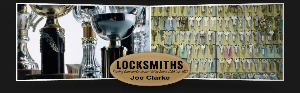 Locksmiths: Serving Duncan/Cowichan Valley Since 1969 Inc. 1972, Joe Clarke